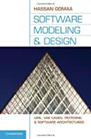 Software Modeling and Design: UML, Use Cases, Patterns, and Software Architectures Front Cover