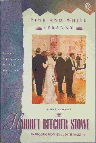 Stowe Harriet B. : Pink and White Tyranny (Plume)