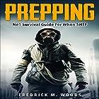 Prepping: Number 1 Survival Guide for When SHTF Hörbuch von Fredrick M. Woods Gesprochen von: John Alan Martinson Jr.