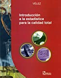 img - for Introduccion a la estadistica para la calidad total/ Introduction to Statistics for Total Quality (Spanish Edition) book / textbook / text book