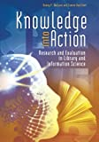 img - for Knowledge into Action: Research and Evaluation in Library and Information Science by Danny P. Wallace (2012-06-12) book / textbook / text book