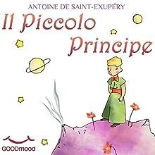 Il Piccolo Principe Performance by Antoine de Saint-Exupéry Narrated by Sveva Bertuzzi, Ruggero Andreozzi, Tania De Domenico, Silvano Piccardi, Lucia Angella