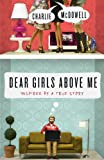 Dear Girls Above Me: Inspired by a True