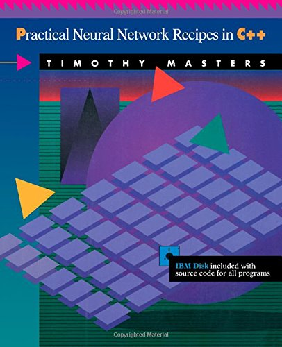 Public domain google books downloads Practical Neural Network Recipies in C++ 9780124790407 by Masters DJVU in English