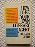 HOW TO BE YOUR OWN AGENT (0395331234) by Curtis, Richard