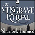 Sherlock Holmes: The Musgrave Ritual (       UNABRIDGED) by Sir Arthur Conan Doyle Narrated by Edward Raleigh