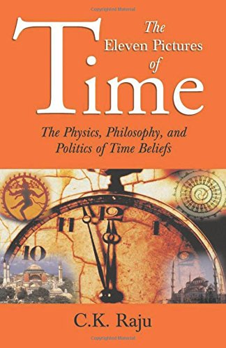 The Eleven Pictures of Time (Sage Masters in Modern Social Thought), by C K Raju