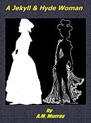 A Jekyll & Hyde Woman