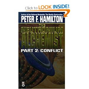 The Neutronium Alchemist: Part II - Conflict by Peter F. Hamilton