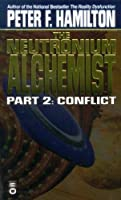 The Neutronium Alchemist : Conflict  (Neutronium Alchemist, No 2)