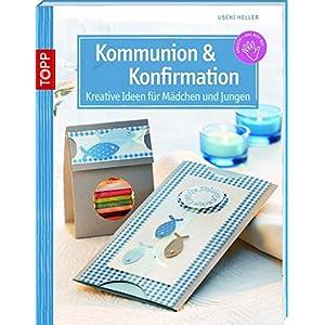 Kommunion & Konfirmation: Kreative Ideen für Mädchen und Jungen (kreativ.kompakt.)