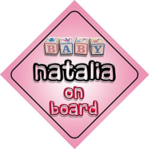 Baby Girl Natalia on board novelty car sign gift / present for new child / newborn baby