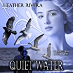 Quiet Water: The Golden Raven Series | Heather Rivera