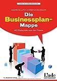 Die Businessplan-Mappe: 40 Beispiele aus der Praxis