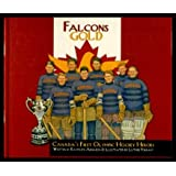 Falcons Gold : Canada's First Olympic Hockey Heroes