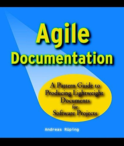 Agile Documentation: A Pattern Guide to Producing Lightweight Documents for Software Projects (Computer Science)