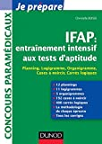 IFAP : entraînement intensif aux tests d'aptitude - Planning, Logigramme, Organigramme : Planning, Logigramme, Organigramme, Cases à noircir, Carrés logiques (Concours paramédicaux et sociaux)...
