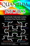 Theresa M. Kelly Quantum Psychics - Scientifically Understand, Control and Enhance Your Psychic Ability