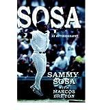 img - for [ Sammy Sosa: An Autobiography[ SAMMY SOSA: AN AUTOBIOGRAPHY ] By Sosa, Sammy ( Author )May-04-2000 Hardcover By Sosa, Sammy ( Author ) Hardcover 2000 ] book / textbook / text book