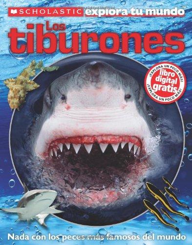Los tiburones / Sharks (Scholastic Explora Tu Mundo/Scholastic Discover More)