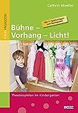 Image de Bühne - Vorhang - Licht!: Theaterspielen im Kindergarten