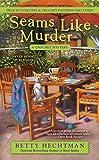 Seams Like Murder (A Crochet Mystery)