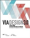 echange, troc Centre Pompidou - Via Design 3.0 1979-2009 : 30 ans de création de mobilier