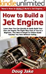 How to Build a Jet Engine: Learn How...