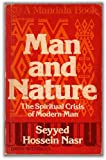 Man and nature: The spiritual crisis of modern man (Mandala Books) (0041090136) by Nasr, Seyyed Hossein