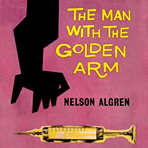 The Man with the Golden Arm Audiobook