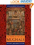The Empire of the Great Mughals: Hist...