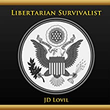 Libertarian Survivalist (       UNABRIDGED) by JD Lovil Narrated by Mahdi Cocci