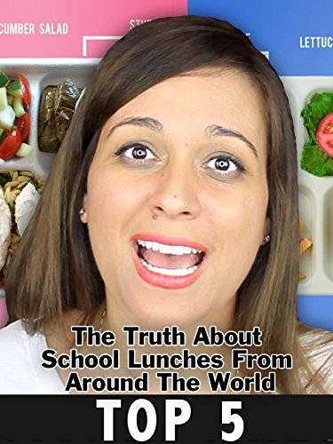 The Truth About School Lunches From Around The World