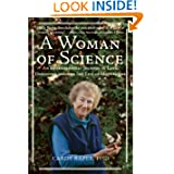 A Woman of Science: An Extraordinary Journey of Love, Discovery, and the Sex Life of Mushrooms