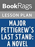 img - for Major Pettigrew's Last Stand Lesson Plans book / textbook / text book