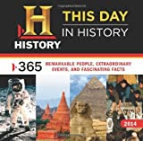 2014 History: This Day in History wall calendar: 365 Remarkable People, Extraordinary Events, and Fascinating Facts