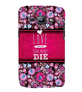 Love Can Never Die Cute Fashion 3D Hard Polycarbonate Designer Back Case Cover for Samsung Galaxy J1 (2015) :: Samsung Galaxy J1 4G :: Samsung Galaxy J1 4G Duos :: Samsung Galaxy J1 J100F J100FN J100H J100H/DD J100H/DS J100M J100MU
