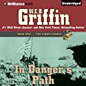 In Danger's Path: The Corps, Book 8 Audiobook by W. E. B. Griffin Narrated by Dick Hill