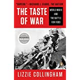 Taste of War: World War II and the Battle for Food ~ Lizzie Collingham