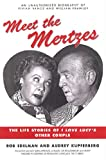 img - for Meet the Mertzes: The Life Stories of I Love Lucy's Other Couple book / textbook / text book