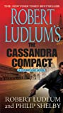 Robert Ludlum Robert Ludlum's the Cassandra Compact (Covert-One)