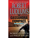 The Cassandra Compact (Covert-One) ~ Philip Shelby
