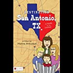 Destination San Antonio, TX: A Guide for the Journey | Marcia Strausner