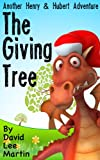 The Giving Tree (Henry The Brave & Hubert The Happy)