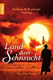 img - for Land ihrer Sehnsucht: Ein Afrika-Roman by Barbara Keating (2009-04-06) book / textbook / text book