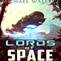Lords of Space: Starship Blackbeard, Book 2 Audiobook by Michael Wallace Narrated by Steve Barnes