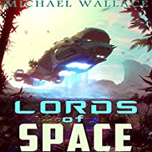 Lords of Space: Starship Blackbeard, Book 2 (       UNABRIDGED) by Michael Wallace Narrated by Steve Barnes