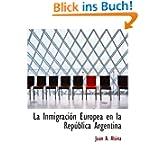 La Inmigración Europea en la República Argentina
