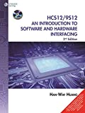 Hcs12 / 9S12: An Introduction To Software And Hardware Interfacing With Cd, 2Nd Edition