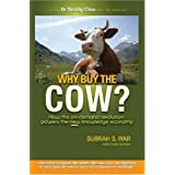 Why Buy the Cow?: How the On-Demand Revolution Powers the New Knowledge Economy ~ Subrah S. Iyar